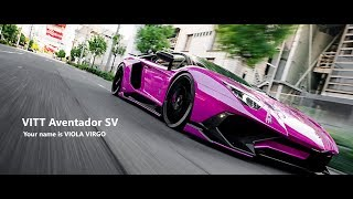 VITT Aventador SV( Your name is VIOLA VIRGO)