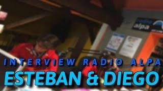 [ESTEBAN & DIEGO] INTERVIEW SUR RADIO ALPA