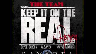 Clyde Carson & The Team - Keep It On The Real Remix [BayAreaCompass]