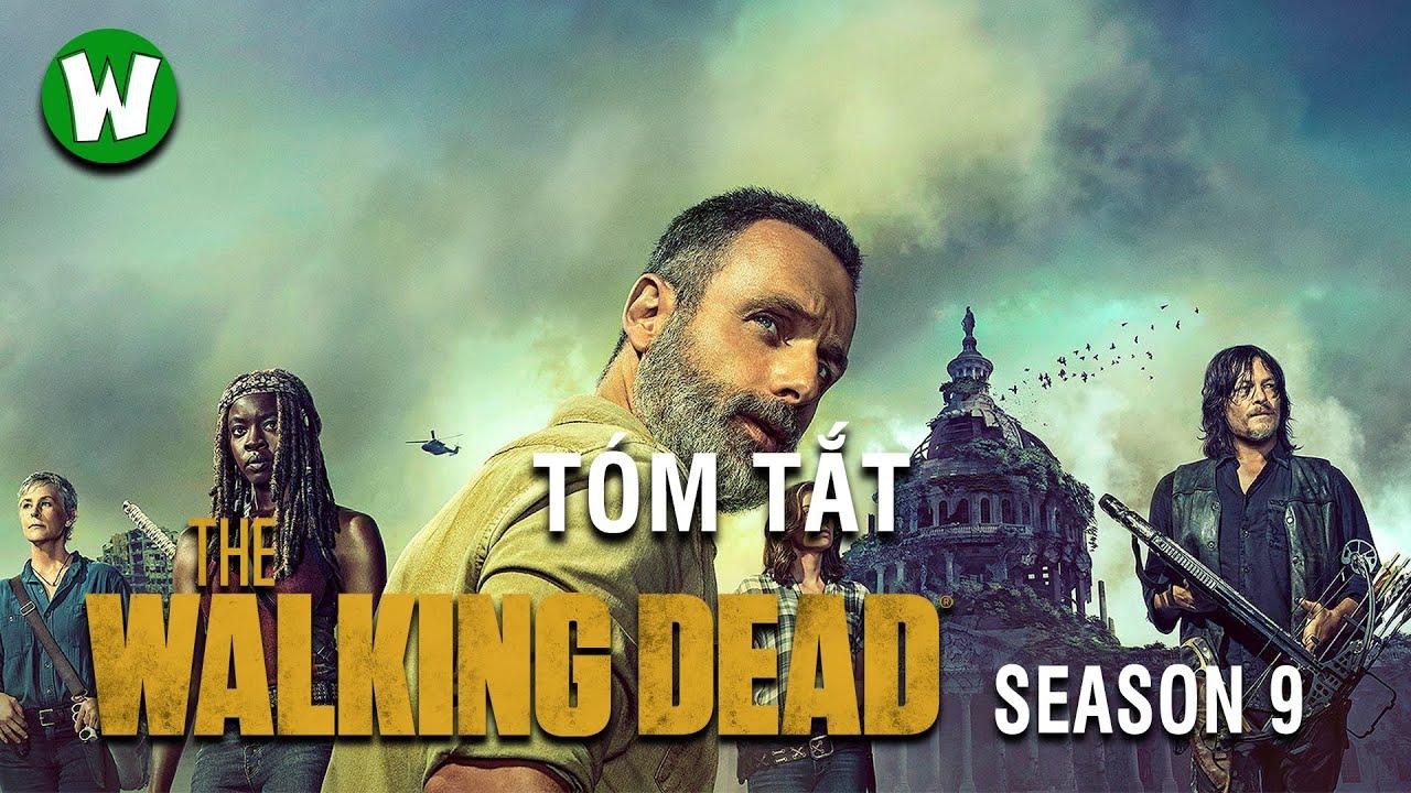 Tóm tắt The Walking Dead (Xác Sống) | Season 9