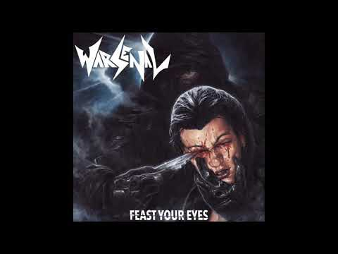 Warsenal - Feast Your Eyes (Full Album, 2019)