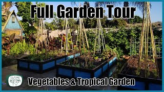 Full Garden Tour // Vegetable Garden and Tropical Garden