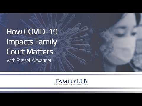 how-covid-19-impacts-family-court-matters-|-russell-alexander