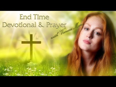 End Time Devotional And Prayer: The Love Of Christ