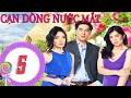 Cạn Dòng Nước Mắt - Tập 5 - Phim Tình cảm Philippines