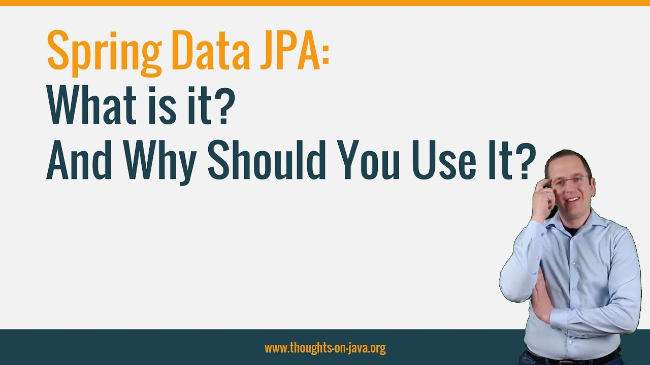 What is Spring Data JPA? And why should you use it?