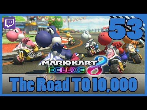 MARIO KART 8 DELUXE   The Road to 10,000 [Episode 53]