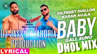 baby-gal-suno-dhol-mix-dilpreet-dhillon---gurlej-akhtar-ft-dj-jass-by-lahoria-production