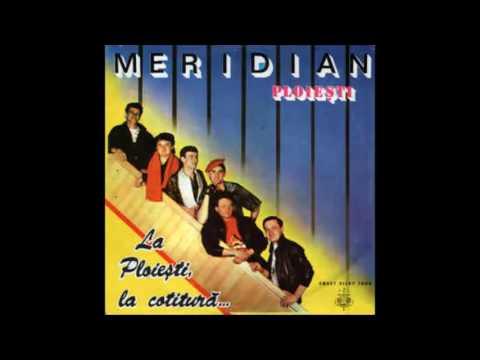 Formatia Meridian – La Ploiești, La Cotitură...(full album)