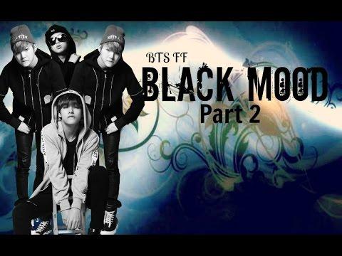 Black Mood [BTS FF]  Part 2