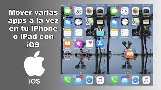 Manera correcta de mover varias apps a la vez en iOS 11. (iPhone y iPad)