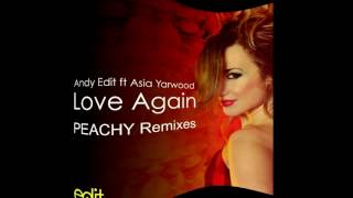Andy Edit featuring Asia Yarwood    Love Again   Peachy Radio Edit by Barrie Jay  Davos