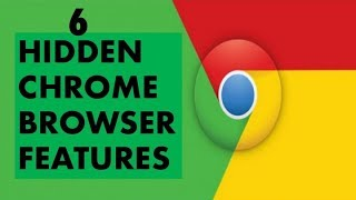 6 Hidden Chrome Browser Features || Secret Tips & Tricks