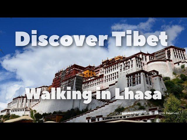 Discover Tibet - Walking in Lhasa