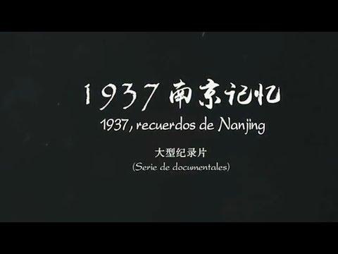 DOCUMENTAL 14/12/2017 1937,Recuerdos de Nanjing Capítulo Ⅱ