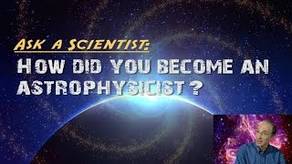 How did you become an astrophysicist?