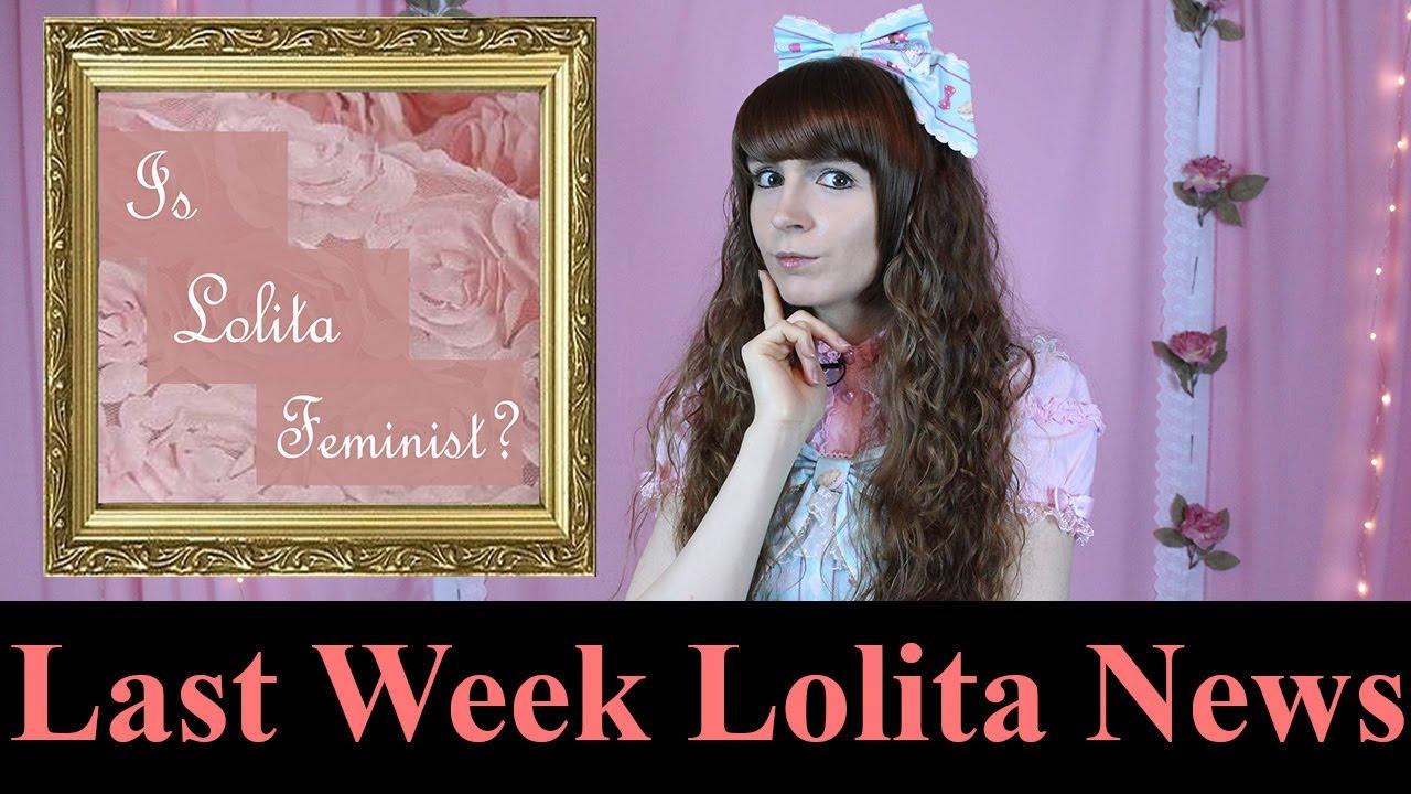 Last Week Lolita News 05 14 17 Is Lolita Feminist? - YouTube