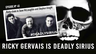 RICKY GERVAIS IS DEADLY SIRIUS #045