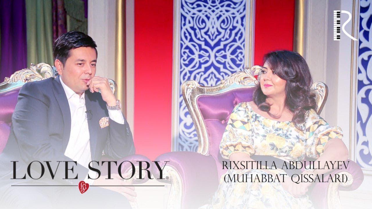 Love story - Rixsitilla Abdullayev (Muhabbat qissalari)