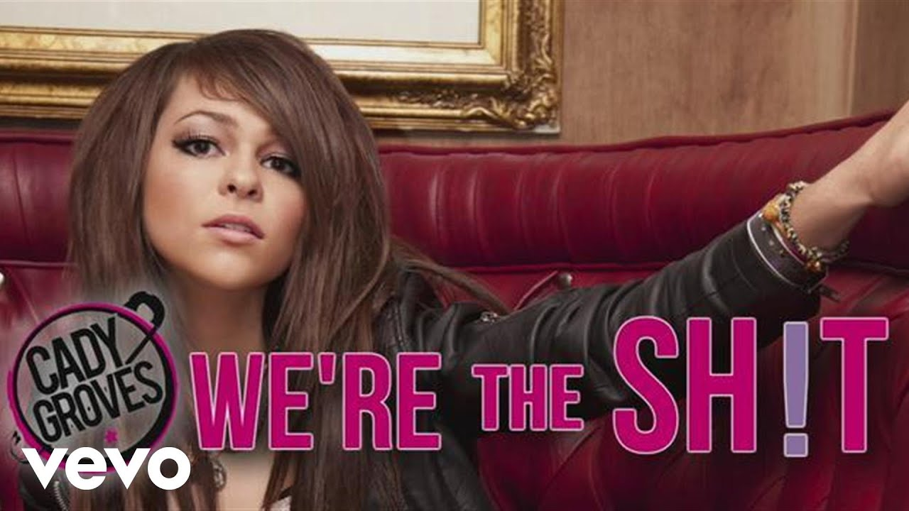 Cady Groves - We're The Sh!t (Audio + Lyrics) - YouTube