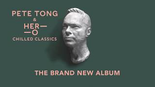 Gambar cover Pete Tong & HER_O - Chilled Classics - The Album (TV Ad)