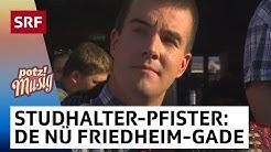 Ländlertrio Studhalter-Pfister: de nü Friedheim-Gade | Potzmusig | SRF Musik