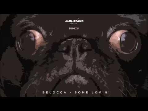 Belocca - Some Lovin'