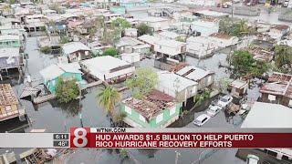 HUD awards $1.5 billion to help Puerto Rico hurricane recovery efforts