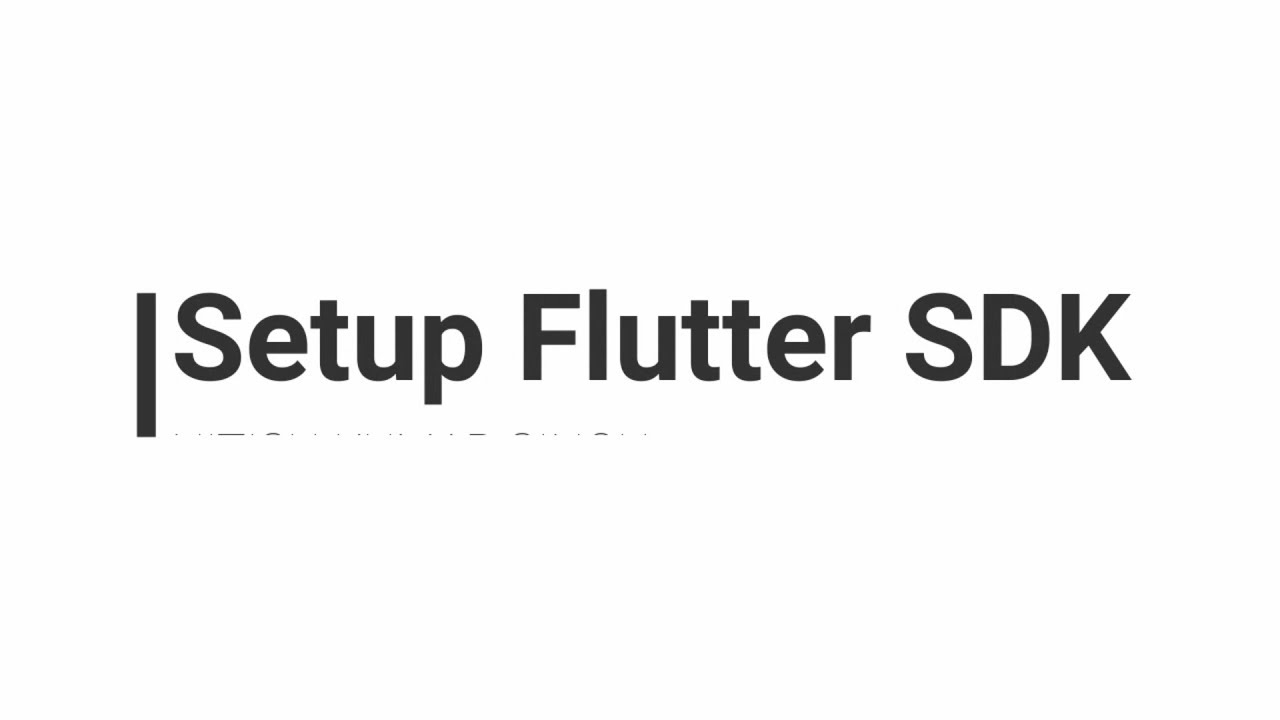 Flutter : Setup Flutter SDK on Windows
