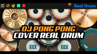 Download DJ PONG PONG | COVER REAL DRUM