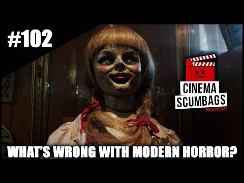 WHAT'S WRONG WITH MODERN HORROR? - Cinema Scumbags Podcast (#102)