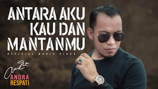 Download Mp3 Andra Respati - Antara Aku Kau Dan Mantanmu     Gudang lagu