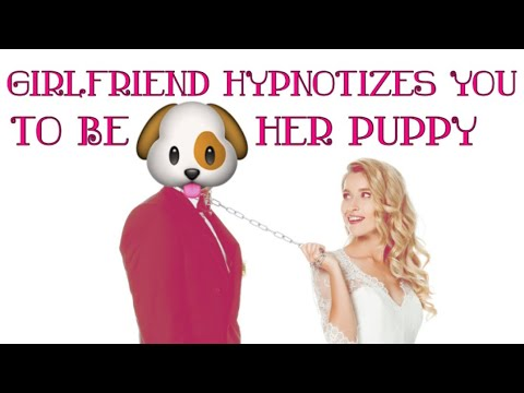 Your Girlfriend Hypnotizes You To Be Her Puppy   ASMR Roleplay