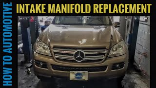 How to Replace the Intake Manifold on a 2006-2012 Mercedes GL450