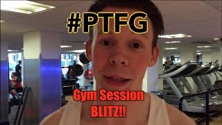 Paul The Fitness Guy! Gym Session BLITZ!!