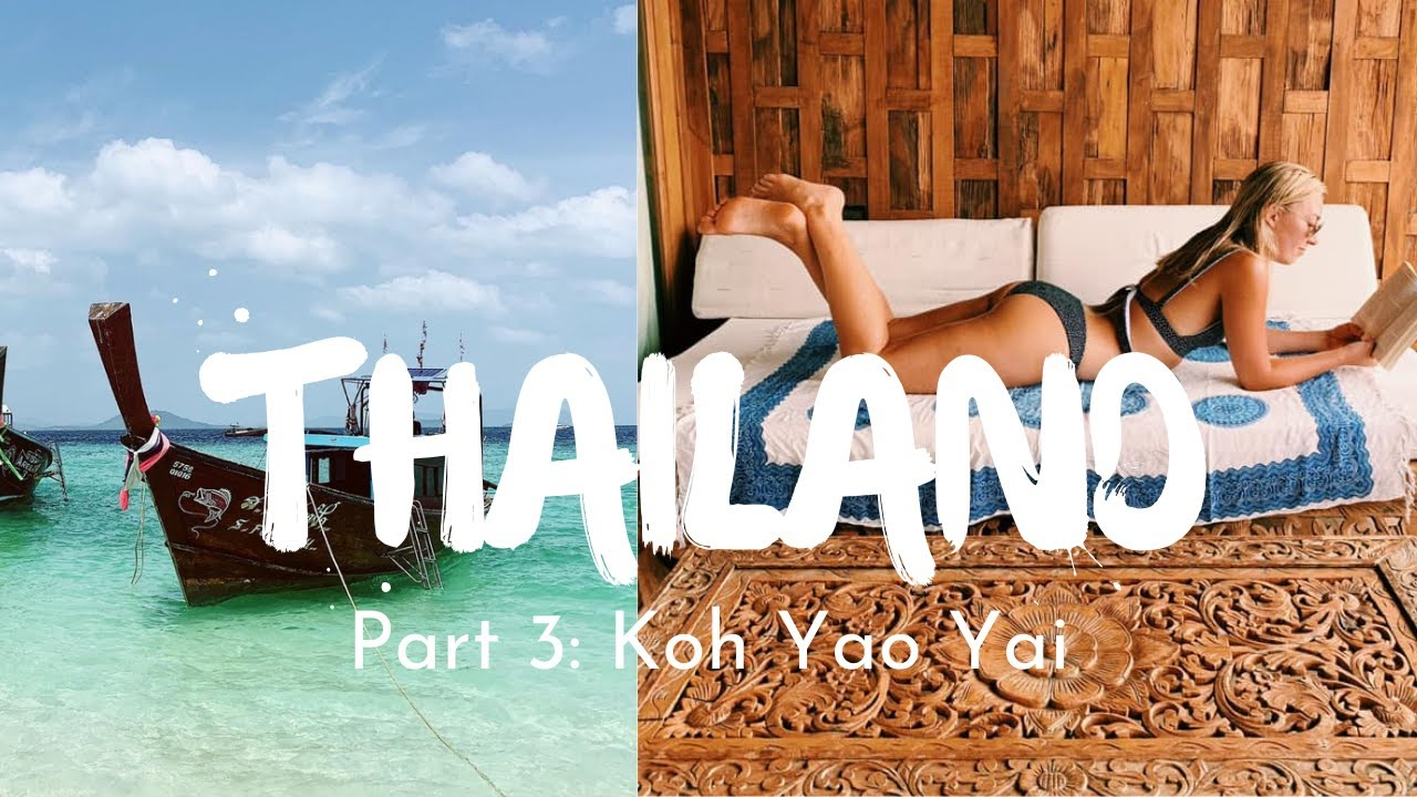 THAILAND VLOG PART THREE: Koh Yao Yai & Santhiya Resort