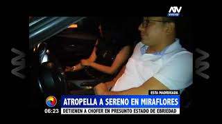 Conductor en presunto estado de ebriedad arrolló a un sereno en Miraflores