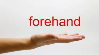 How to Pronounce forehand - American English