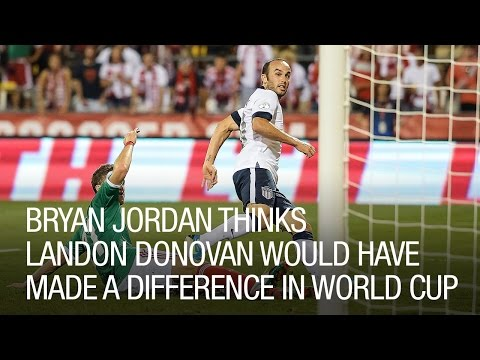 Bryan Jordan Thinks Landon Donovan Would Have Made a Difference in World Cup