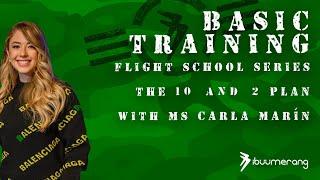 Flight School Basic Training  - with Ms. Carla Marín - The 10 X 2 Plan