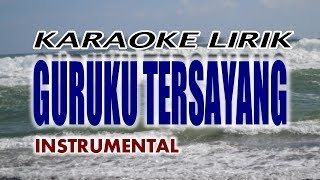Download GURUKU TERSAYANG - KARAOKE LIRIK