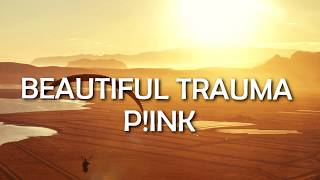 Pink - Beautiful Trauma (Lyrics/Lyric Video)