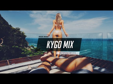 Kygo Mix 2016 - The best Tropical House | Magic