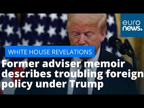white-house-revelations:-former-adviser-memoir-describes-troubling-foreign-policy-under-trump