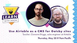Use Airtable as a CMS for Gatsby — Learn With Jason