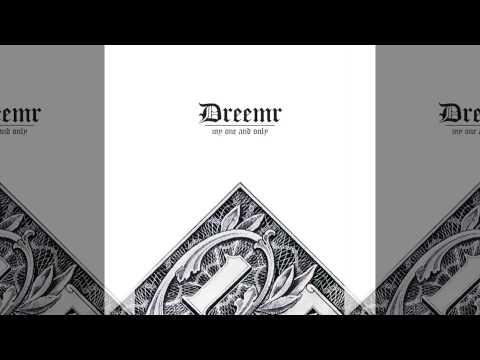 Dreemr | My One And Only FULL MIXTAPE + DOWNLOAD LINK