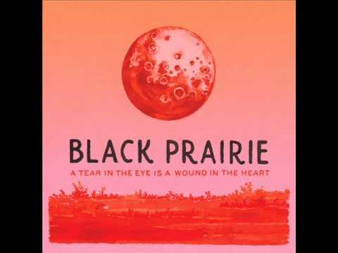 Black Prairie - How Do You Ruin Me