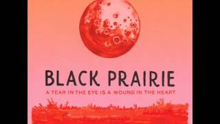 Black Prairie - How Do You Ruin Me