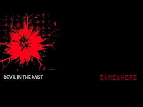 """DEVIL IN THE MIST -"""" Somewhere"""" ( Official Music Video)"""