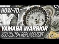 How To Replace the Clutch on a Yamaha Warrior 350
